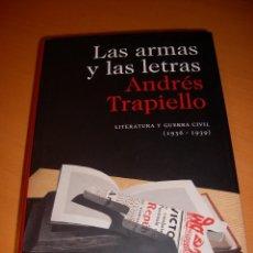 Libros de segunda mano: LAS ARMAS Y LAS LETRAS.LITERATURA Y GUERA CIVIL (1936-1939). Lote 68322261
