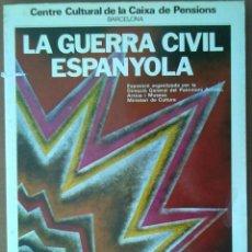 Libros de segunda mano: CATALOGO EXPOSICION LA GUERRA CIVIL ESPANYOLA BARCELONA 1981 . Lote 109433518