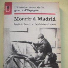 Libros de segunda mano: MOURIR A MADRID - FREDERIC ROSSIF / MADELEINE CHAPSAL - EDITIONS SEGHERS, 1963 1ª EDIC. (EN FRANCES). Lote 68724333