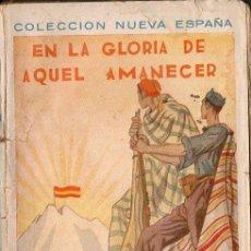 Libros de segunda mano: MARÍA SEPÚLVEDA : EN LA GLORIA DE AQUEL AMANECER - NOVELA (NUEVA ESPAÑA, 1937). Lote 68751033