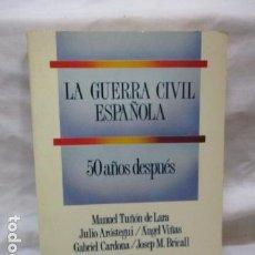 Libros de segunda mano: LA GUERRA CIVIL ESPAÑOLA, 50 AÑOS DESPUES - VARIOS AUTORES - VER FOTOS. Lote 68894561