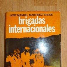 Libros de segunda mano: MARTÍNEZ BANDE, JOSÉ MANUEL. BRIGADAS INTERNACIONALES. Lote 69144529