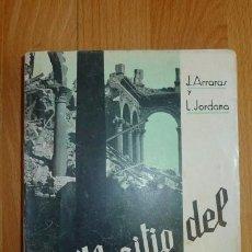 Gebrauchte Bücher - El sitio del Alcázar de Toledo / Joaquín Arrarás y L. Jordana de Pozas - 69152929