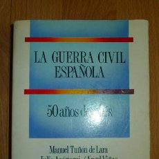 Libros de segunda mano - La GUERRA civil española : 50 años después / Manuel Tuñón de Lara, Julio Aróstegui, Ángel Viñas,... - 69173881