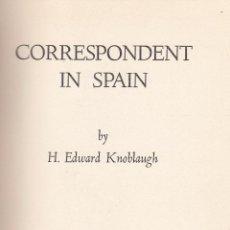 Libros de segunda mano - H. Edward Knoblaugh. Correspondent in Spain. Nueva York, 1937. - 69099497
