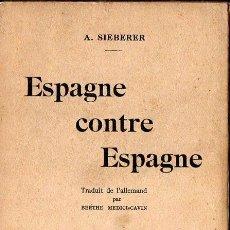 Libros de segunda mano: SIEBERER : ESPAGNE CONTRE ESPAGNE (GENEVE, 1937). Lote 117173883