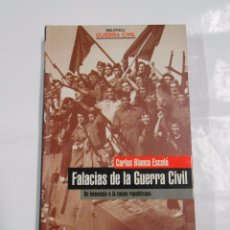 Libros de segunda mano - FALACIAS DE LA GUERRA CIVIL. UN HOMENAJE A LA CAUSA REPUBLICANA.- BLANCO ESCOLÁ, CARLOS. TDKLT - 71494951