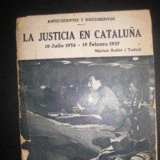 Libros de segunda mano: GUERRA CIVIL. LA JUSTICIA EN CATALUÑA.19 JULIO 1936 19 FEBRERO 1937. MARIAN RUBIO TUDURI.PARIS 1937. Lote 71525123
