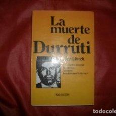 Libros de segunda mano: LA MUERTE DE DURRUTI - JOAN LLARCH. Lote 71563811