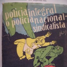 Libros de segunda mano: POLICIA INTEGRAL O POLICIA NACIONAL-SINDICALISTA PEDRO CASTELLANOS SANTAMARÍA. Lote 71939307