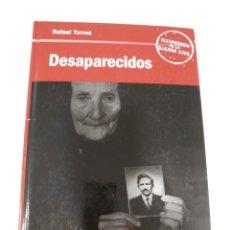 Libros de segunda mano: DESAPARECIDOS. RAFAEL TORRES. TESTIMONIOS DE LA GUERRA CIVIL.. Lote 72171095
