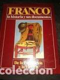 FRANCO-DE LA UNIFICACIÓN A LA VICTORIA-LA HISTORIA Y SUS DOCUMENTOS. EDICIOES URBION (Libros de Segunda Mano - Historia - Guerra Civil Española)