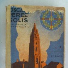 Libros de segunda mano: SITIO Y DEFENSA DE OVIEDO . POR OSCAR PEREZ ( GUARDIA DE ASALTO ). 2ª EDICION 1938.. Lote 72726887