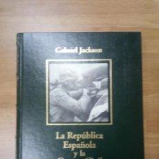 Libros de segunda mano: LA REPÚBLICA ESPAÑOLA Y LA GUERRA CIVIL - GABRIEL JACKSON - RBA 2005. Lote 72864719