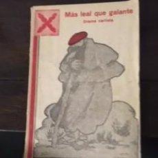 Libros de segunda mano: MÁS LEAL QUE GALANTE. DRAMA CARLISTA, 1937. A. PÉREZ DE OLAGUER Y B. T. D.. Lote 73614935