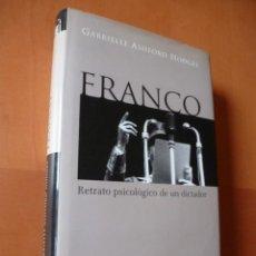 Libros de segunda mano: FRANCO, RETRATO PSICOLÓGICO DE UN DICTADOR. G. ASHFORD HODGES. TAURUS. Lote 73830027