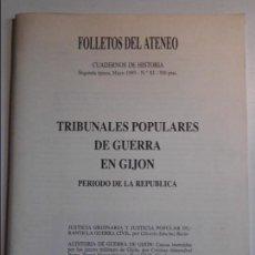 Libros de segunda mano: TRIBUNALES POPULARES DE GUERRA EN GIJON. PERIODO DE LA REPUBLICA. FOLLETOS DEL ATENEO. CUADERNOS DE . Lote 73992575