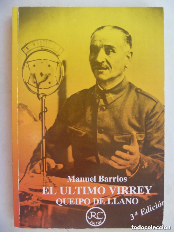 QUEIPO DE LLANO, EL ULTIMO VIRREY , DE MANUEL BARRIOS (Libros de Segunda Mano - Historia - Guerra Civil Española)