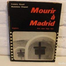 Libros de segunda mano: MOURIR À MADRID. FÉDÉRIC ROSSIF.MADELEINE CHAPSAL.FOTOLIBRO GUERRA CIVIL ESPAÑOLA PHOTOBOOK. Lote 75144319