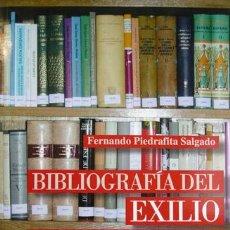 Libros de segunda mano: PIEDRAFITA SALGADO, FERNANDO. BIBLIOGRAFÍA DEL EXILIO REPUBLICANO ESPAÑOL (1936-1975). 2003.. Lote 75961559