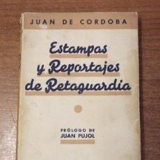 Libros de segunda mano: ESTAMPAS Y REPORTAJES DE RETAGUARDIA. CÓRDOBA, JUAN DE. 1939. Lote 76601975