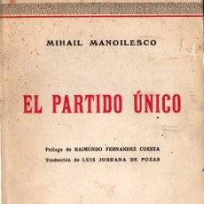 Libros de segunda mano: MIHAIL MANOILESCO : EL PARTIDO ÚNICO (ZARAGOZA, 1938). Lote 76796511