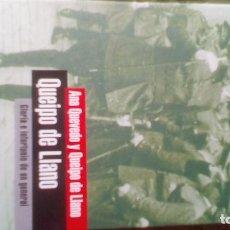 Libros de segunda mano: QUEIPO DE LLANO. GLORIA E INFORTUNIO DE UN GENERAL - ANA QUEVEDO Y QUEIPO DE LLANO. Lote 114226723
