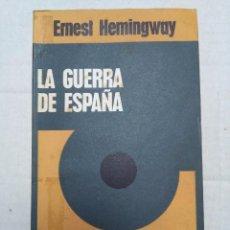 Libros de segunda mano: LA GUERRA DE ESPAÑA E. HEMINGWAY. ED. PROCESO, BUENOS AIRES 1973. Lote 77348525