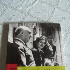 Libros de segunda mano: EL FRANQUISMO AÑO A AÑO. Nº 7, 1947. LOS ESPAÑOLES SE RINDEN ANTE EVITA, BIBLIOTECA EL MUNDO.. Lote 78221861