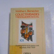 Libros de segunda mano - COLECTIVIDADES Y REVOLUCIÓN SOCIAL. EL ANARQUISMO EN LA GUERRA CIVIL ESPAÑOLA. W. BERNECKER. TDK84 - 79319829