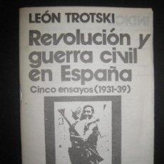 Libros de segunda mano: LEON TROTSKI. REVOLUCION Y GUERRA CIVIL EN ESPAÑA. CINCO ENSAYOS (1931-1939) ED. ROJAS Nº 12. 1977.. Lote 79976945
