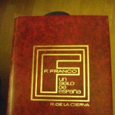 Libros de segunda mano: F. FRANCO (TOMO I).- COLECCIÓN: UN SIGLO DE ESPAÑA.- - RICARDO DE LA CIERVA. Lote 80457753