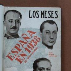 Libros de segunda mano: LOS MESES. ESPAÑA EN 1938. JULIO. AGOSTO.SEPTIEMBRE. JOSE GUTIERREZ-RAVÉ. Lote 80879619