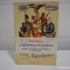 Libros de segunda mano: LA POLVORA Y EL INCIENSO LA IGLESIA Y LA GUERRA CIVIL ESPAÑOLA 1936 1939. Lote 86932775