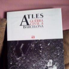 Libros de segunda mano: ATLES DE LA GUERRA CIVIL A BARCELONA . 400 MAPAS DE LA CIUDAD QUE ALBERGARON LOS PEORES CONFLICTOS. Lote 81629312