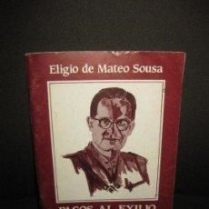 Libros de segunda mano: ELIGIO DE MATEO SOUSA. PASOS AL EXILIO. HISTORIA 16 . 1991. GUERRA CIVIL.. Lote 82766808