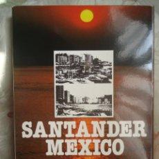Libros de segunda mano: SANTANDER - MÉXICO. Lote 83493740