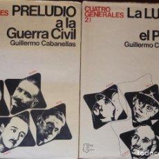 Libros de segunda mano: CUATRO GENERALES. GUILLERMO CABANELLAS. DOS TOMOS. ESPEJO DE ESPAÑA.PLANETA 1977.. Lote 84236652