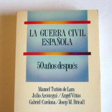 Libros de segunda mano - LA GUERRA CIVIL ESPAÑOLA - 50 AÑOS DESPUES - MANUEL TUÑON DE LARA, JULIO AROSTEGUI, ANGEL VIÑAS..... - 84475404