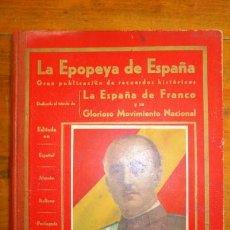 Libros de segunda mano: LA EPOPEYA DE ESPAÑA : (1936 A 1939) : PUBLICACIÓN GRÁFICA, DESCRIPTIVA E HISTÓRICA : DEDICADA AL TR. Lote 84701700
