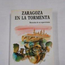Libros de segunda mano - ZARAGOZA EN LA TORMENTA 1936. MEMORIAS DE UN SUPERVIVIENTE. ARSENIO JIMENO VELILLA. TDK189 - 84923056