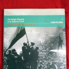 Libros de segunda mano: ASÍ LLEGÓ ESPAÑA A LA GUERRA CIVIL. LA REPÚBLICA 1931-1936. UNIDAD EDITORIAL, 2005. PEDIDO MÍNIMO 5€. Lote 85265740