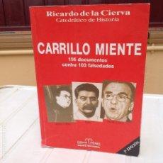 Libros de segunda mano: RICARDO DE LA CIERVA: CARRILLO MIENTE. 156 DOCUMENTOS CONTRA 103 FALSEDADES. Lote 86457228