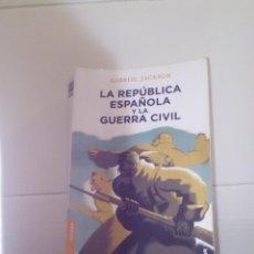 Libros de segunda mano: LA REPUBLICA ESPAÑOLA Y LA GUERRA CIVIL. Lote 86463604