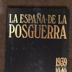 Libros de segunda mano: LIBRO. LA ESPAÑA DE LA POSGUERRA 1939-1949. Lote 168635578