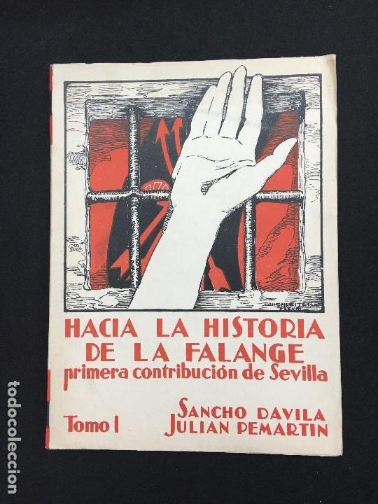 SANCHO DAVILA Y JULIÁN PEMARTIN. HACIA LA HISTORIA DE LA FALANGE. PRIMERA CONTRIBUCIÓN.., 1938. (Libros de Segunda Mano - Historia - Guerra Civil Española)