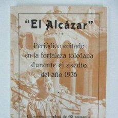 Libros de segunda mano: EL ALCÁZAR - PERIÓDICO EDITADO EN LA FORTALEZA TOLEDANA - DURANTE EL ASEDIO DEL 1936. Lote 87547920