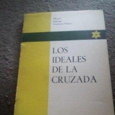 Libros de segunda mano: LOS IDEALES DE LA CRUZADA NACIONAL POR DIOS Y POR ESPAÑA. M. FAGOAGA GUTIERREZ-SOLANA REF. EST.63 . Lote 87603972
