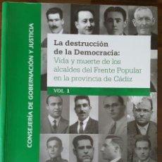 Libros de segunda mano: VIDA Y MUERTE DE LOS ALCALDES DEL FRENTE POPULAR EN LA PROVINCIA DE CÁDIZ. VOL 1 JEREZ, CHICLANA.... Lote 87628092