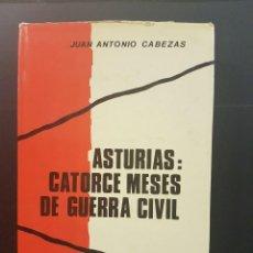 Libros de segunda mano: ASTURIAS:14 MESES DE GUERRA CIVIL,JUAN ANTONIO CABEZAS,MEMORIAS DE LA GUERRA CIVIL ESPAÑOLA. Lote 87718816